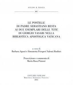 Copertina di 'Le postille di padre Sebastiano Resta ai due esemplari delle «Vite di Giorgio Vasari nella Biblioteca Apostolica Vaticana»'