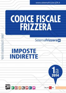 Copertina di 'Codice Fiscale Frizzera Imposte Indirette 1A 2014'