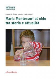 Copertina di 'Maria Montessori al nido tra storia e attualità'
