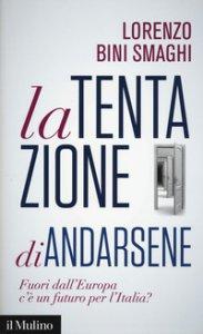Copertina di 'La tentazione di andarsene. Fuori dall'Europa c'è un futuro per l'Italia?'