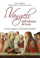 I Vangeli dell'infanzia di Gesù - Giulio Michelini, Gilberto Gillini, Mariateresa Zattoni