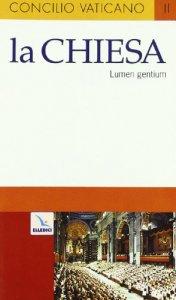 Copertina di 'Lumen gentium la chiesa. Costituzione dogmatica sulla Chiesa'