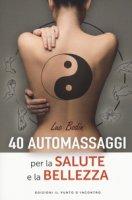 40 automassaggi per la salute e la bellezza - Bodin Luc