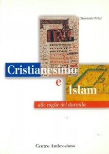 Copertina di 'Cristianesimo e Islam alle soglie del Duemila'