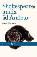 Shakespeare: guida ad «Amleto» - Coronato Rocco