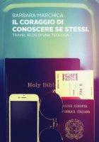 Il coraggio di conoscere se stessi. Travel blog di una teologa - Marchica Barbara