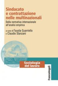 Copertina di 'Sindacato e contrattazione nelle multinazionali. Dalla normativa internazionale all'analisi empirica'