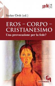 Copertina di 'Eros, corpo, cristianesimo'