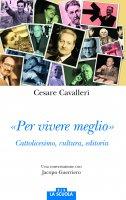 «Per vivere meglio» - Cesare Cavalleri