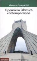 Il pensiero islamico contemporaneo - Campanini Massimo