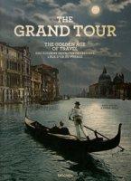 The grand tour. Th golden age of travel. Ediz. inglese, francese e tedesca - Walter Marc, Arqué Sabine