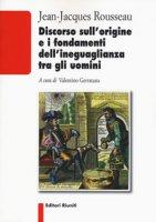 Discorso sull'origine e i fondamenti dell'ineguaglianza tra gli uomini - Rousseau Jean-Jacques