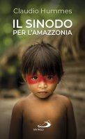 Il Sinodo per l'Amazzonia - Claudio Hummes