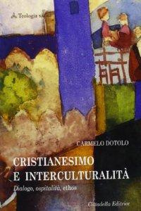 Copertina di 'Cristianesimo e interculturalità'