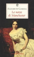 Le nozze di Manchester - Gaskell Elizabeth