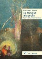 La famiglia alla prova - Carlo Maria Martini