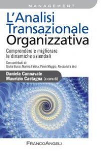 Copertina di 'L' analisi transazionale organizzativa. Comprendere e migliorare le dinamiche aziendali'