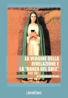"""La vergine della Rivelazione e la """"danza del sole"""" - Verde Sebastiano"""