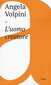Copertina di 'L'uomo creatore'
