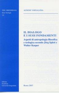 Copertina di 'Il dialogo e i suoi fondamenti'