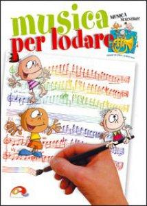 Copertina di 'Musica per lodare. Libretto per la preghiera quotidiana dei ragazzi'