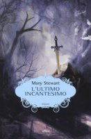 L' ultimo incantesimo - Stewart Mary