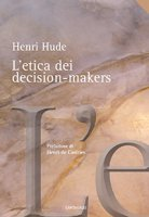 L' etica dei decision-makers - Hude Henri
