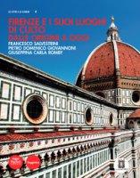 Firenze e i suoi luoghi di culto dalle origini a oggi - Salvestrini Francesco, Giovannoni Pietro Domenico, Romby Giuseppina Carla
