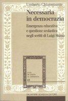 Immagine di 'Necessaria in democrazia. Emergenza educativa e questione scolastica negli scritti di Luigi Sturzo'