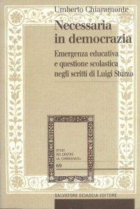 Copertina di 'Necessaria in democrazia. Emergenza educativa e questione scolastica negli scritti di Luigi Sturzo'
