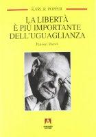 La libertà è più importante dell'uguaglianza - Popper Karl R.