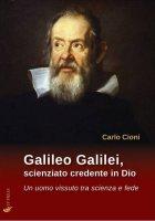 Galileo Galilei, scienziato credente in Dio - Carlo Cioni