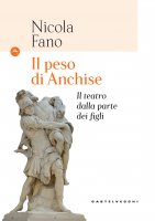 Il peso di Anchise - Nicola Fano