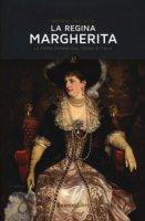 Regina Margherita. La prima donna sul trono d'Italia - Bracalini Romano