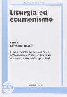 Liturgia ed ecumenismo. (APL, 2008).