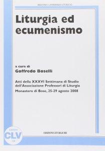 Copertina di 'Liturgia ed ecumenismo. (APL, 2008).'