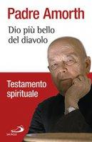 Dio più bello del  Diavolo - Gabriele Amorth