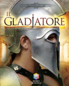 Copertina di 'Il gladiatore. Guerrieri'