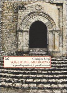 Copertina di 'Soglie del Medioevo. Le grandi questioni, i grandi maestri'