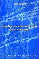 Moralità personale nella storia - Bastianel Sergio