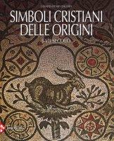 Simboli cristiani delle origini - Gérard-Henry Baudry