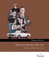 Sette racconti per sette sere - Russo Pasquale