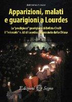 Apparizioni, malati e guarigioni a Lourdes - Antonino Grasso