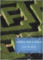 Libera nos a Malo - Meneghello Luigi