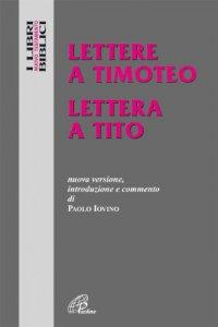 Copertina di 'Lettere a Timoteo. Lettera a Tito'