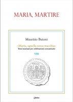 Maria, martire - Maurizio Buioni