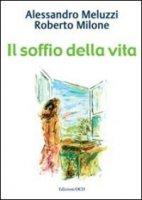 Il soffio della vita - Alessandro Meluzzi, Roberto Milone