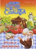 La buona cucina casalinga - Mariangelo da Cerqueto
