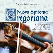 Nuova sinfonia gregoriana - Andrea Montepaone