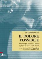 Il dolore possibile - Gian Antonio Dei Tos